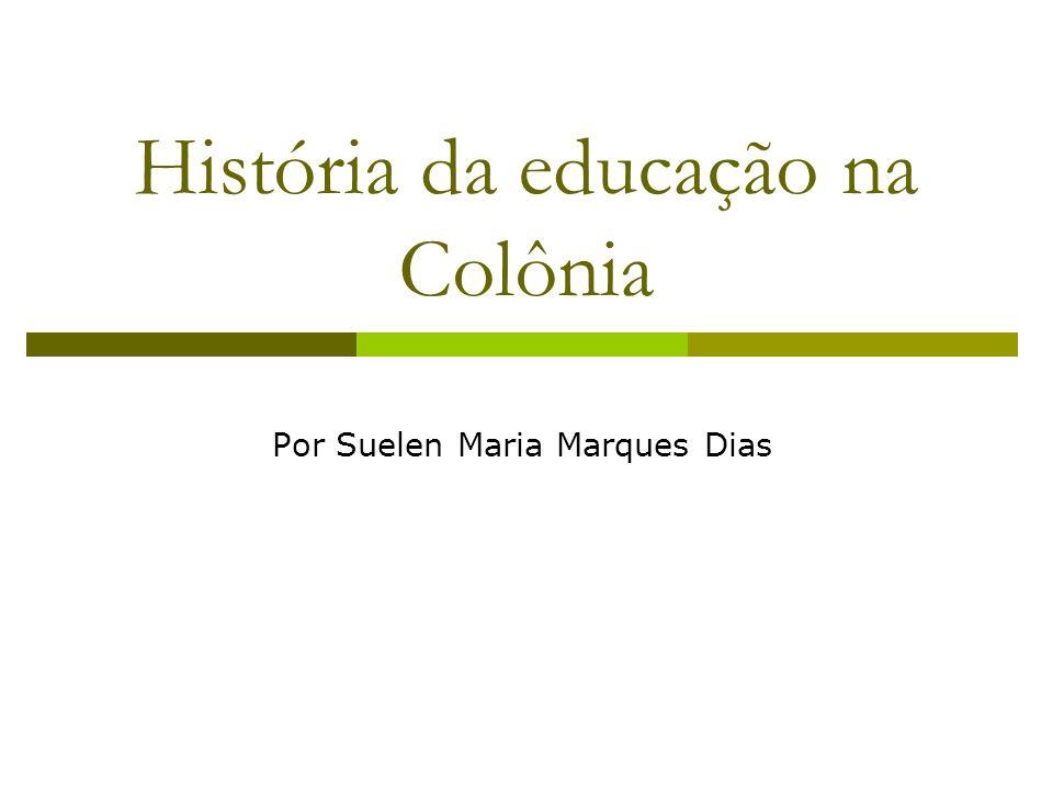 História da educação na Colônia
