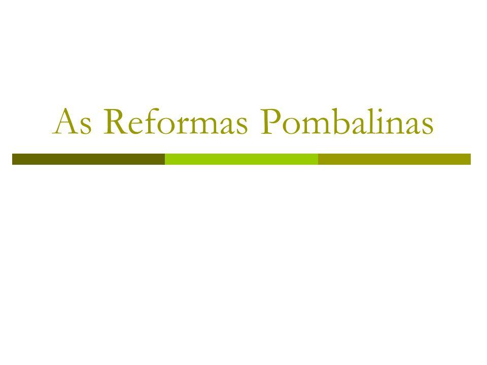 As Reformas Pombalinas