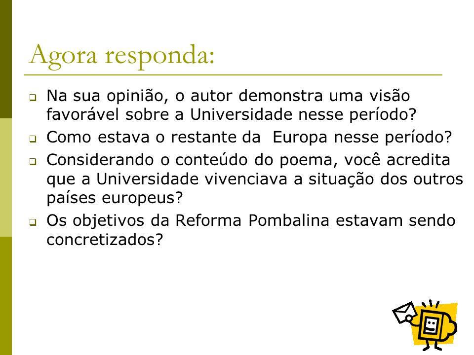 Agora responda: Na sua opinião, o autor demonstra uma visão favorável sobre a Universidade nesse período