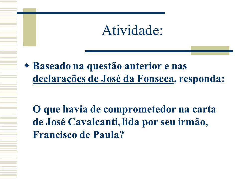 Atividade: Baseado na questão anterior e nas declarações de José da Fonseca, responda: