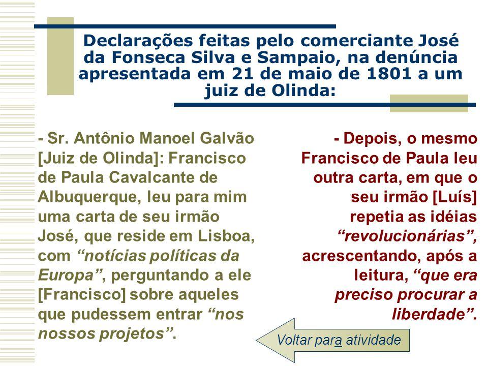 Declarações feitas pelo comerciante José da Fonseca Silva e Sampaio, na denúncia apresentada em 21 de maio de 1801 a um juiz de Olinda: