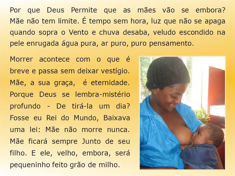 Por que Deus Permite que as mães vão se embora. Mãe não tem limite