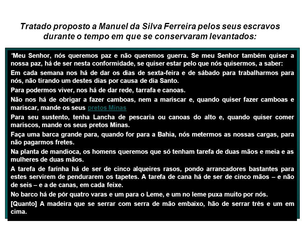 Tratado proposto a Manuel da Silva Ferreira pelos seus escravos durante o tempo em que se conservaram levantados: