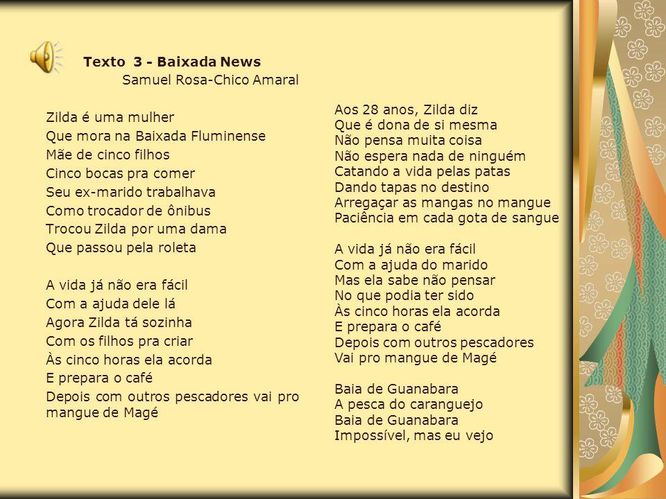 Texto 3 - Baixada News Samuel Rosa-Chico Amaral. Zilda é uma mulher. Que mora na Baixada Fluminense.