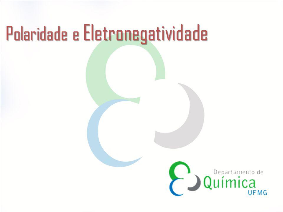 Polaridade e Eletronegatividade