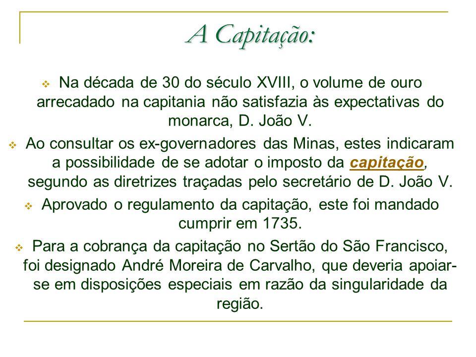 Aprovado o regulamento da capitação, este foi mandado cumprir em 1735.