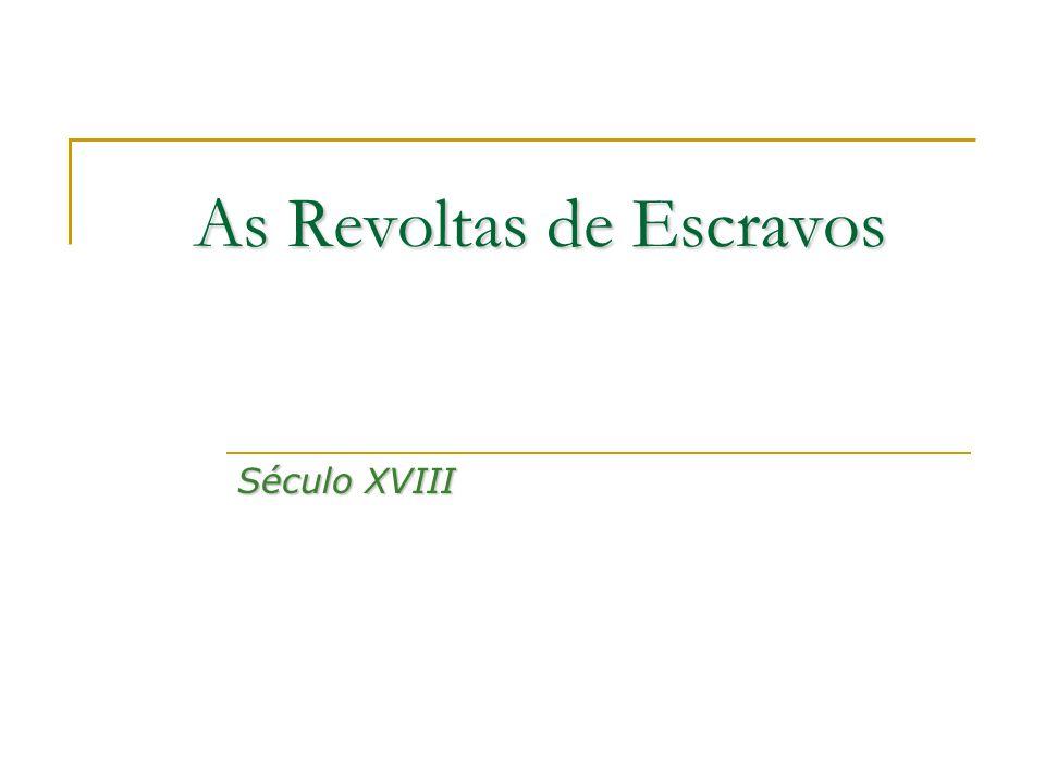 As Revoltas de Escravos