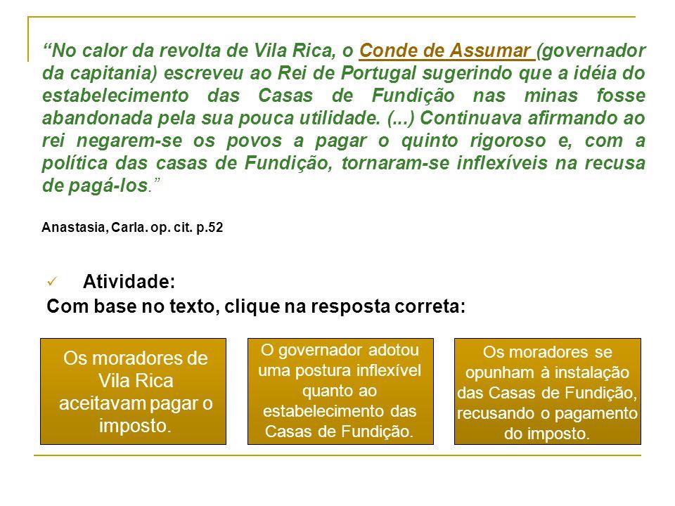 Os moradores de Vila Rica aceitavam pagar o imposto.