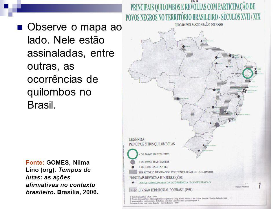 Observe o mapa ao lado. Nele estão assinaladas, entre outras, as ocorrências de quilombos no Brasil.