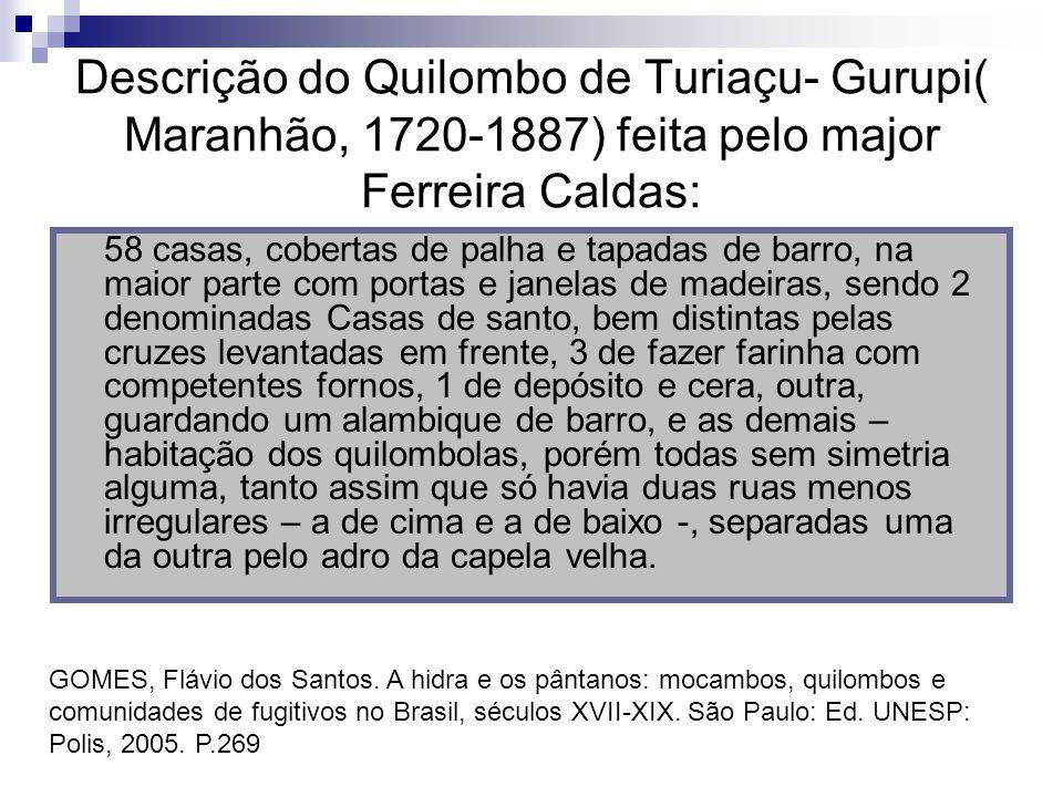 Descrição do Quilombo de Turiaçu- Gurupi( Maranhão, 1720-1887) feita pelo major Ferreira Caldas: