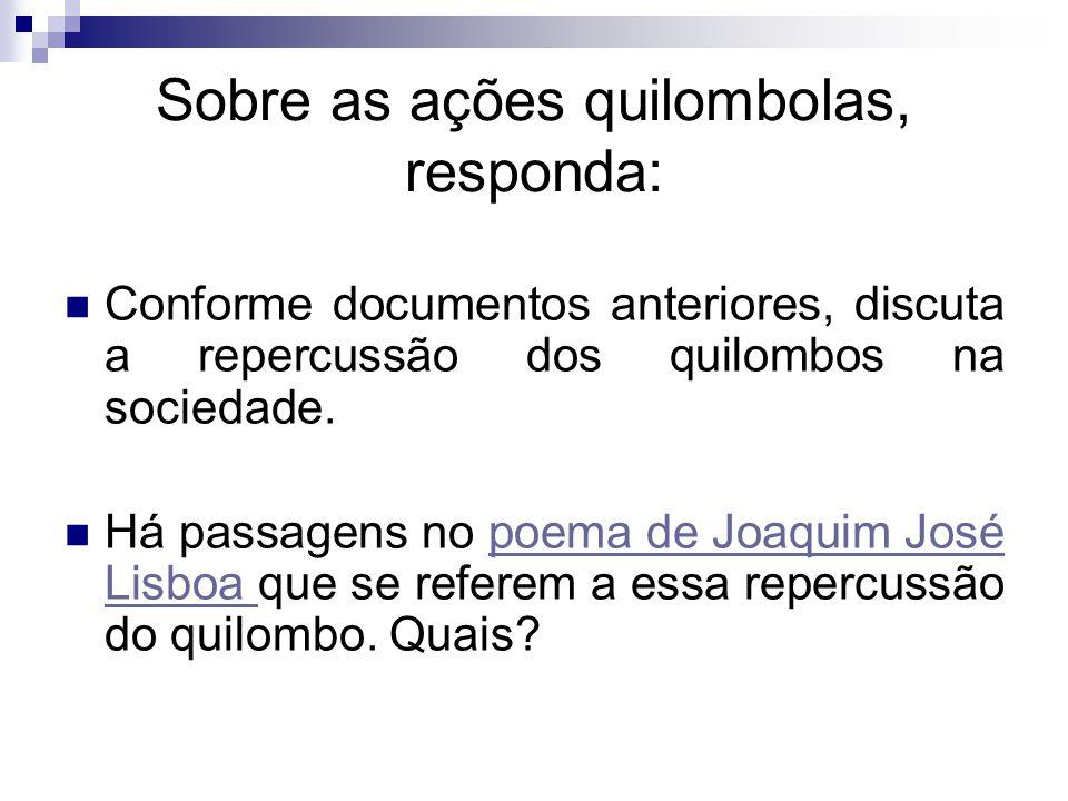 Sobre as ações quilombolas, responda: