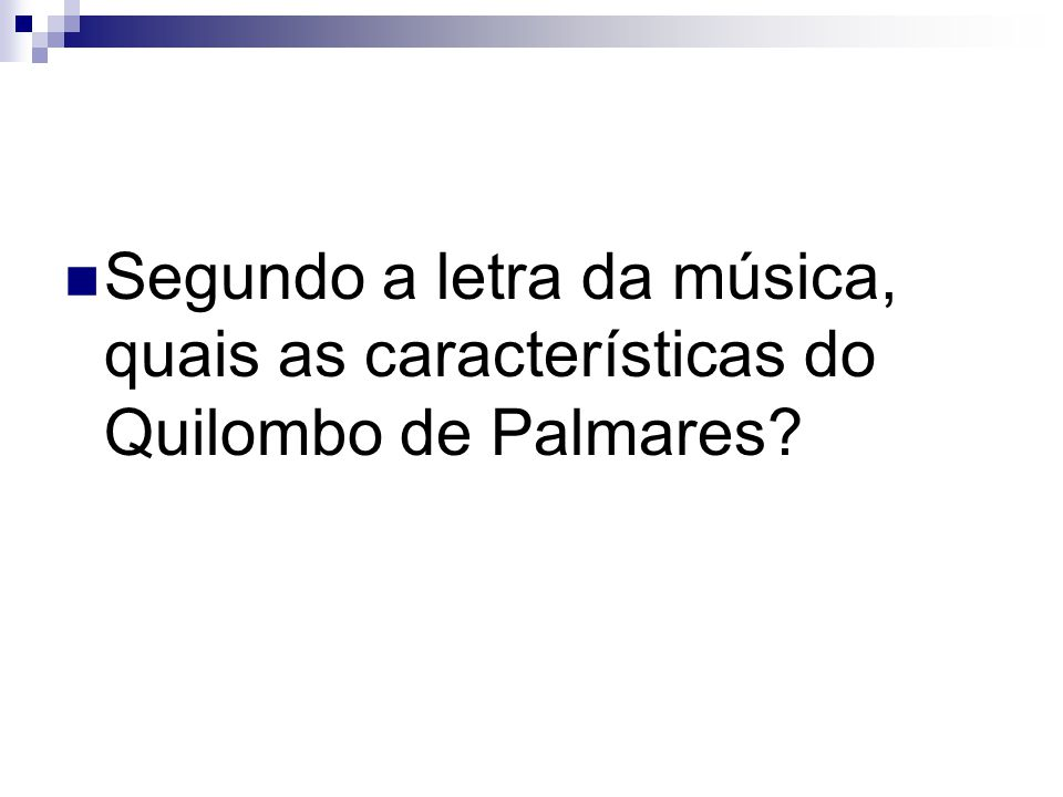 Segundo a letra da música, quais as características do Quilombo de Palmares