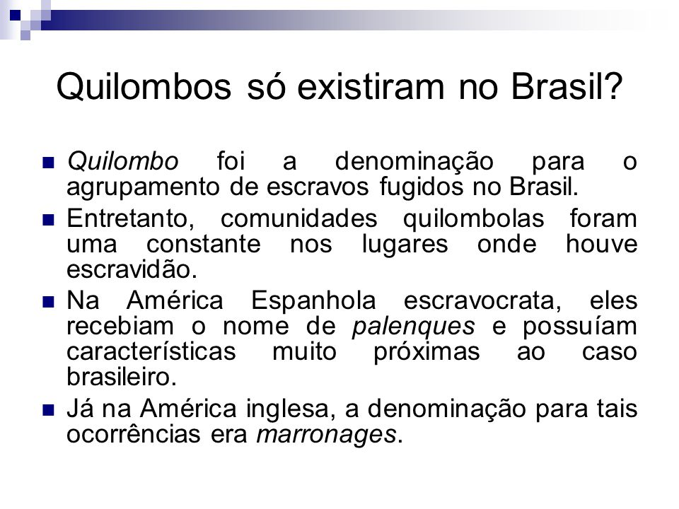 Quilombos só existiram no Brasil