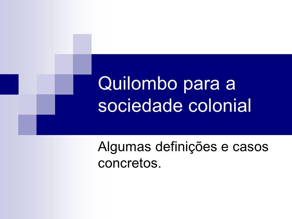 Quilombo para a sociedade colonial