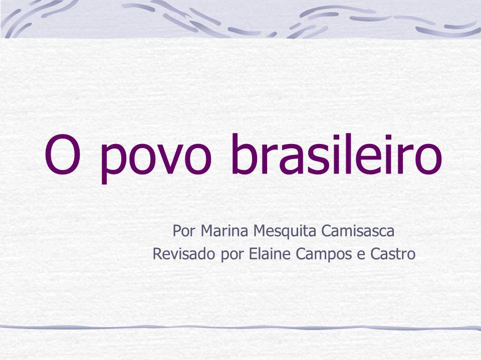 O povo brasileiro Por Marina Mesquita Camisasca