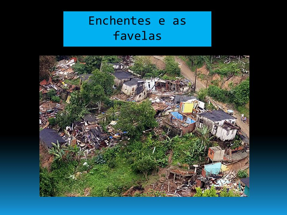 Enchentes e as favelas