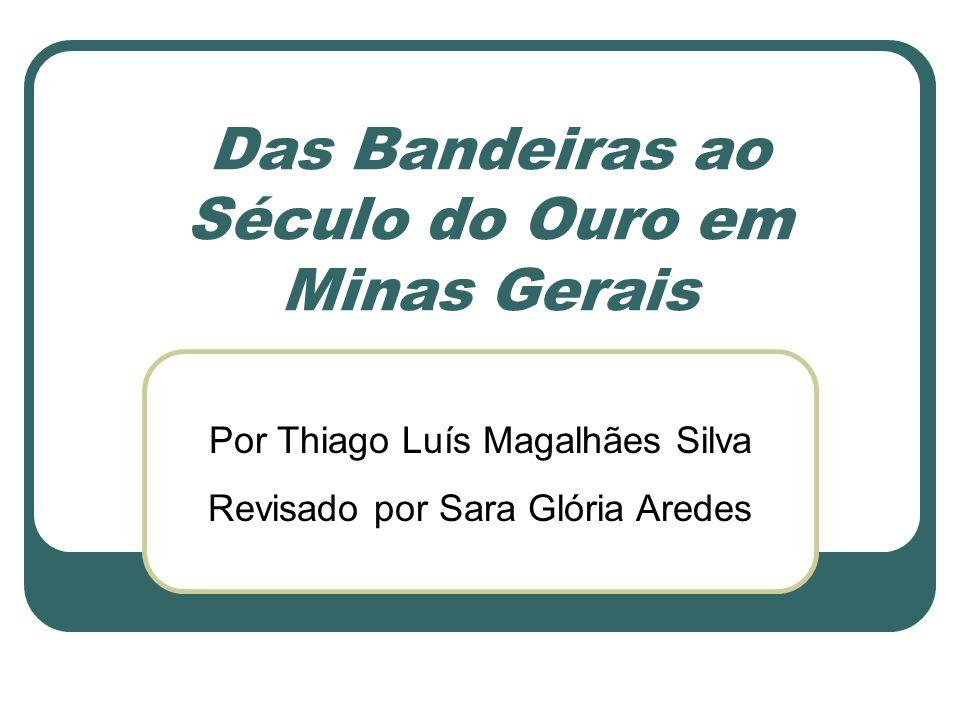 Das Bandeiras ao Século do Ouro em Minas Gerais