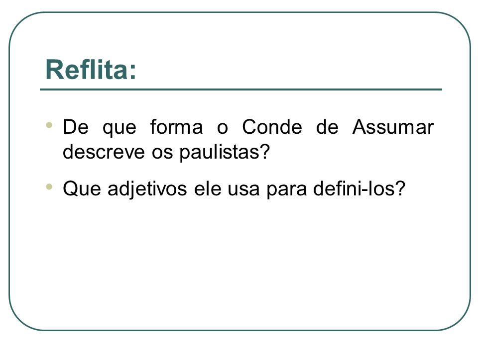 Reflita: De que forma o Conde de Assumar descreve os paulistas