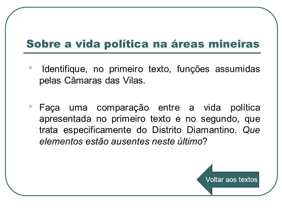 Sobre a vida política na áreas mineiras
