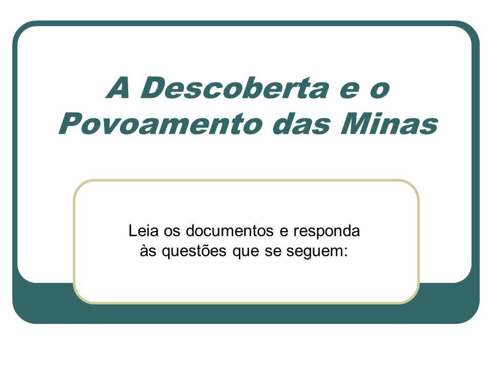 A Descoberta e o Povoamento das Minas