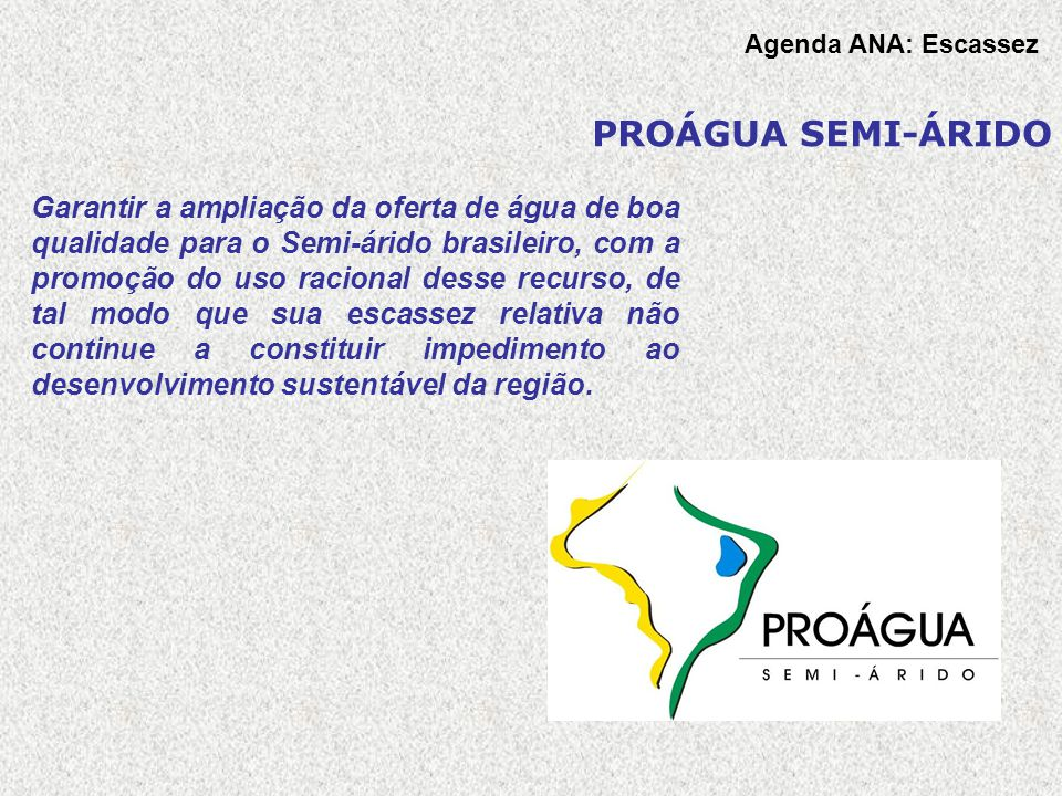 Agenda ANA: Escassez PROÁGUA SEMI-ÁRIDO.