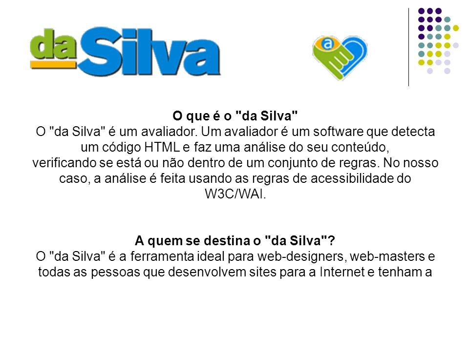 A quem se destina o da Silva