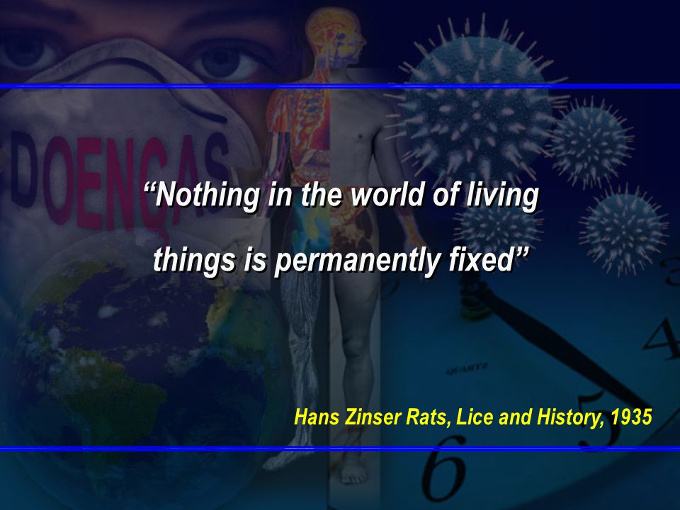 Nothing in the world of living things is permanently fixed