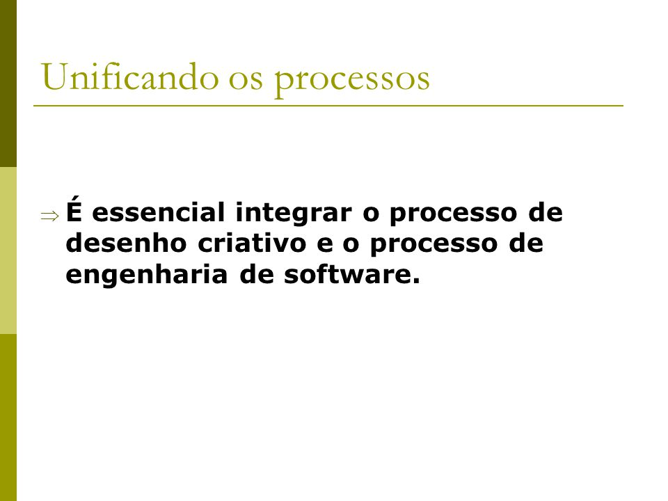 Unificando os processos