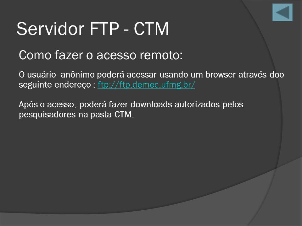 Servidor FTP - CTM Como fazer o acesso remoto: