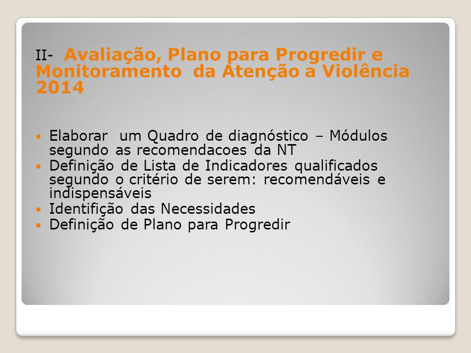 II- Avaliação, Plano para Progredir e Monitoramento da Atenção a Violência 2014