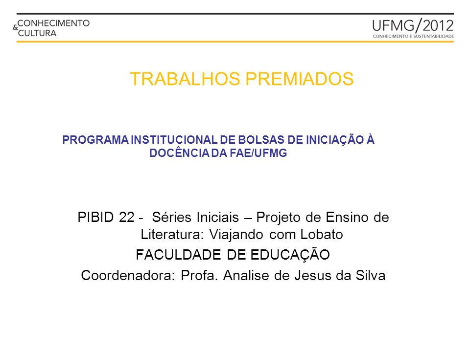 PROGRAMA INSTITUCIONAL DE BOLSAS DE INICIAÇÃO À DOCÊNCIA DA FAE/UFMG