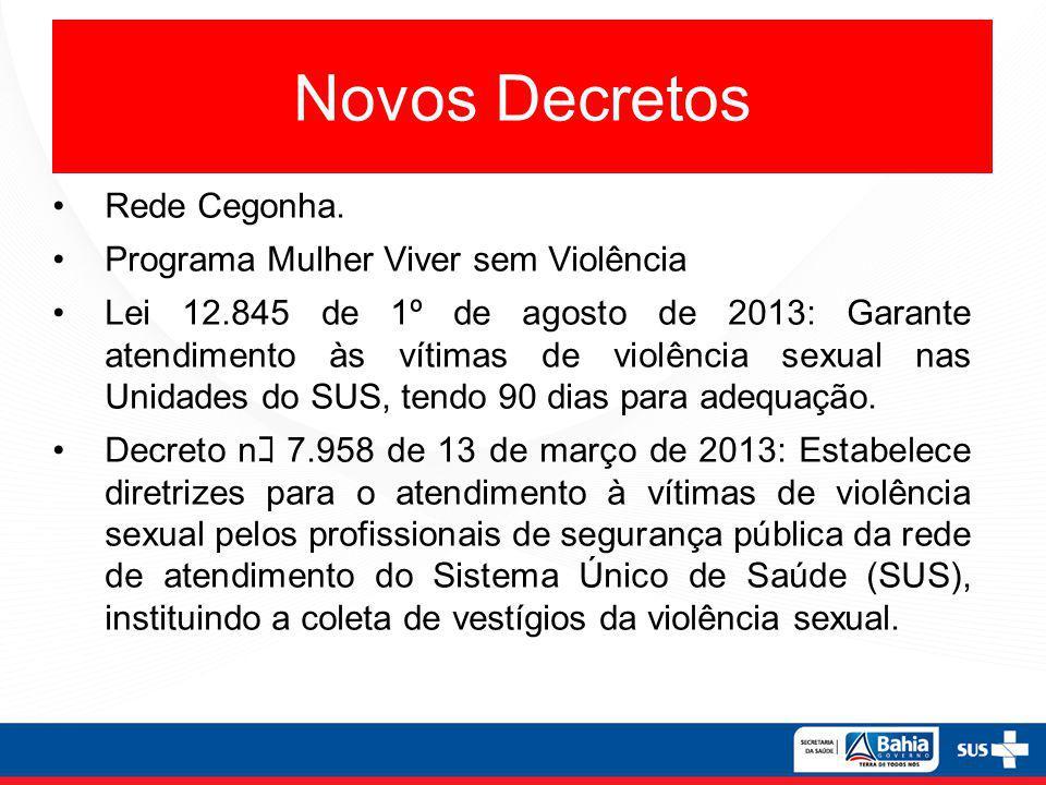 Novos Decretos Rede Cegonha. Programa Mulher Viver sem Violência