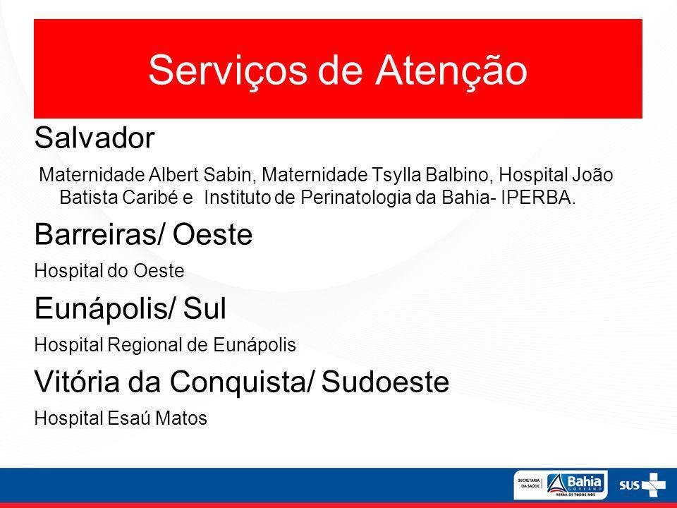 Serviços de Atenção Salvador Barreiras/ Oeste Eunápolis/ Sul