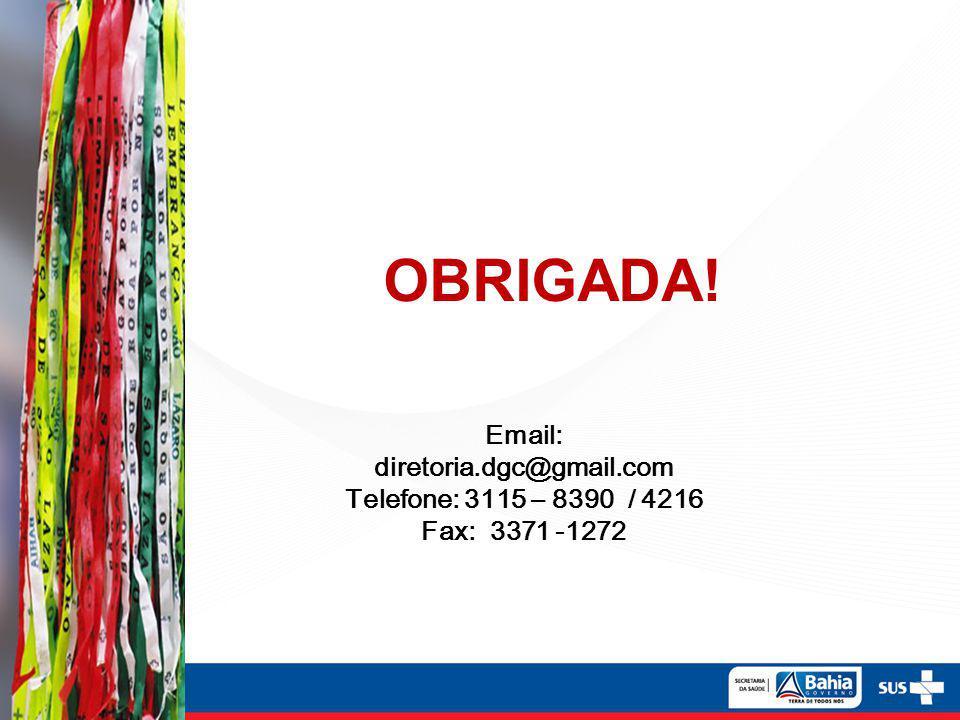 OBRIGADA! Email: diretoria.dgc@gmail.com Telefone: 3115 – 8390 / 4216