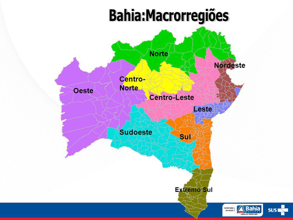 Bahia:Macrorregiões Norte Nordeste Centro-Norte Oeste Centro-Leste