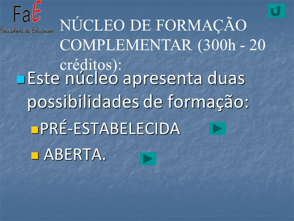 Este núcleo apresenta duas possibilidades de formação:
