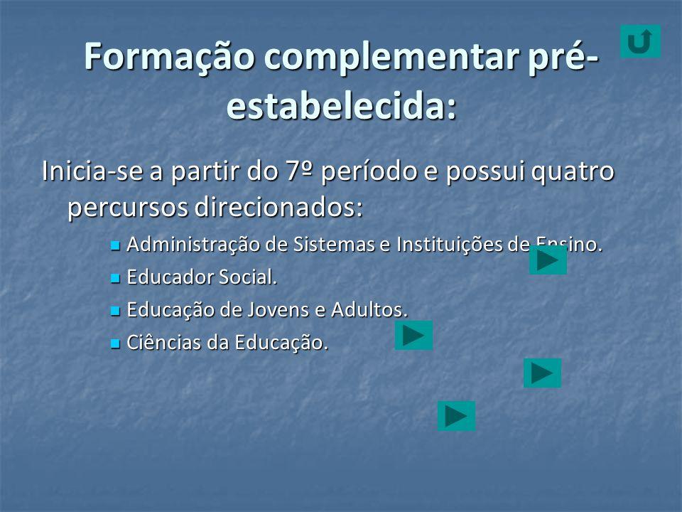 Formação complementar pré-estabelecida: