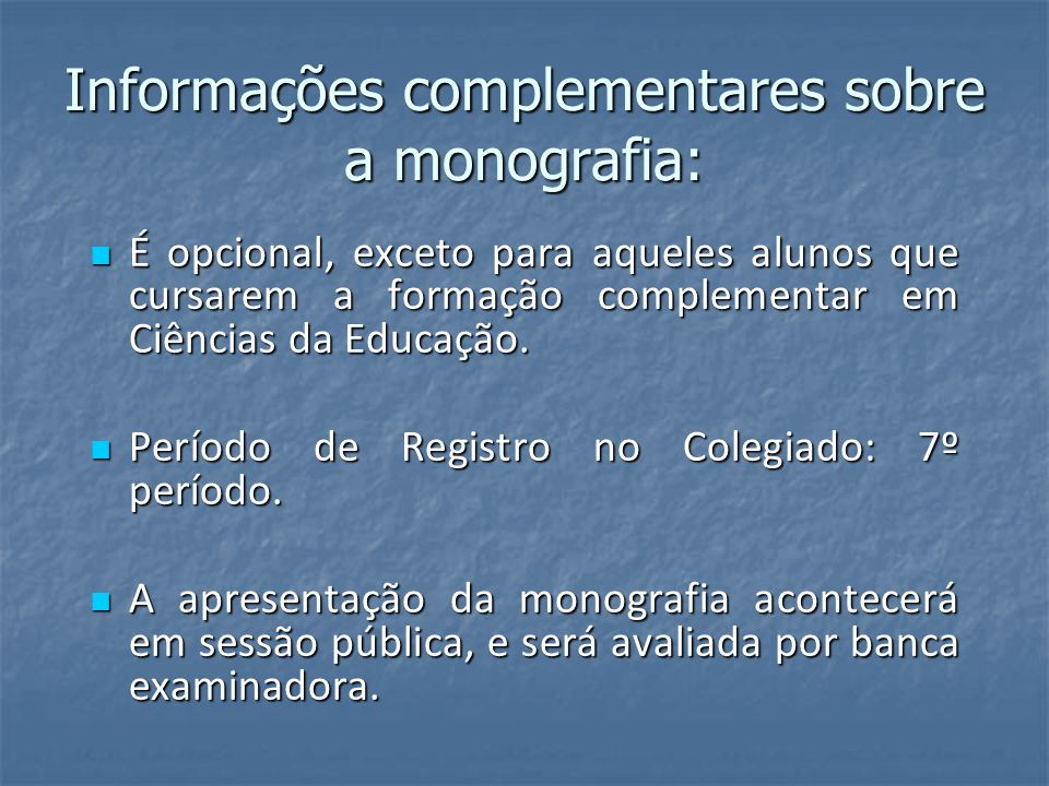 Informações complementares sobre a monografia: