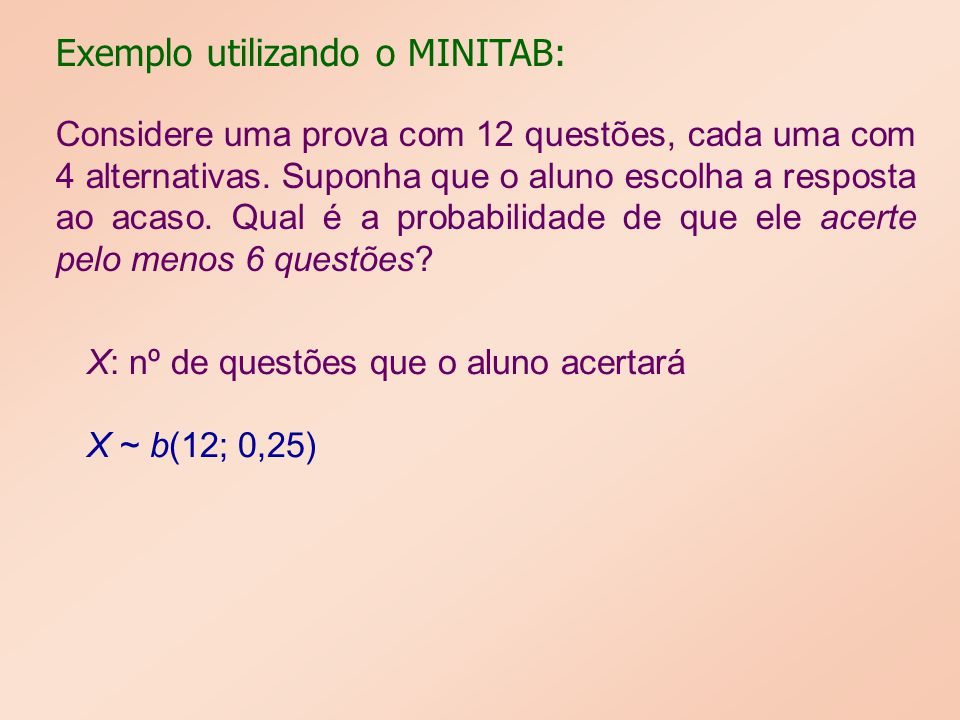 Exemplo utilizando o MINITAB: