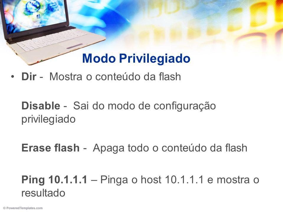 Modo Privilegiado Dir - Mostra o conteúdo da flash