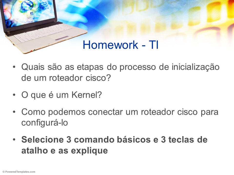 Homework - TI Quais são as etapas do processo de inicialização de um roteador cisco O que é um Kernel