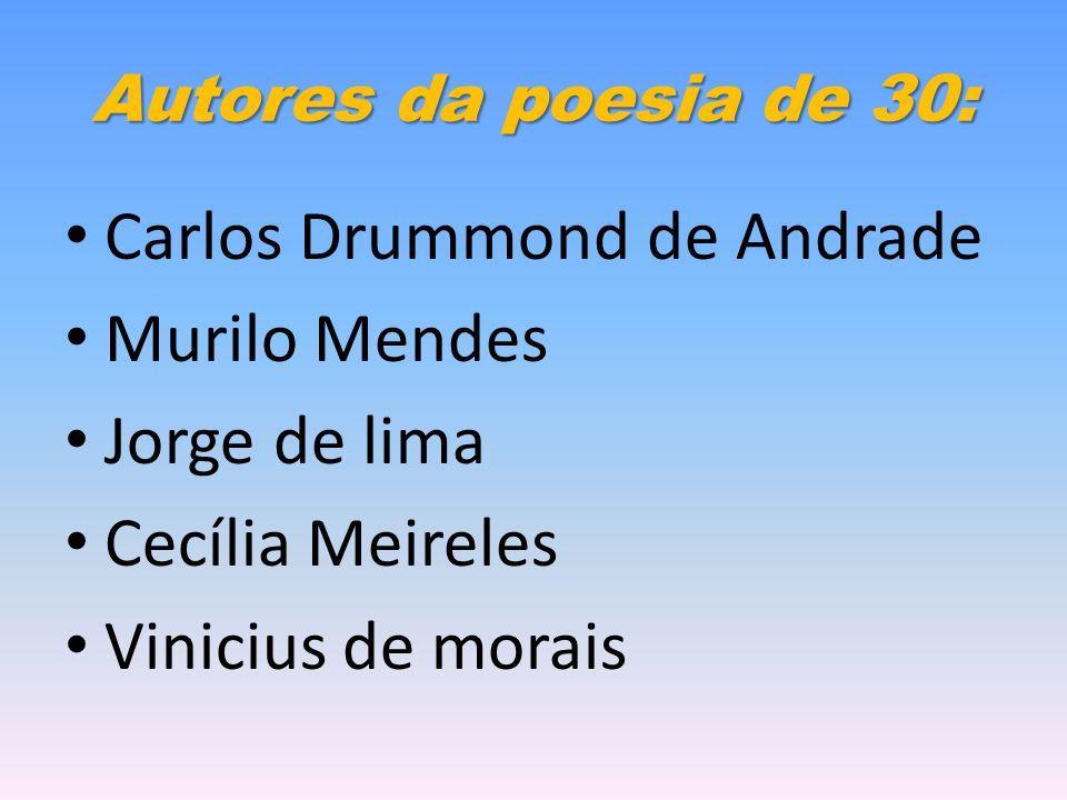 Carlos Drummond de Andrade Murilo Mendes Jorge de lima