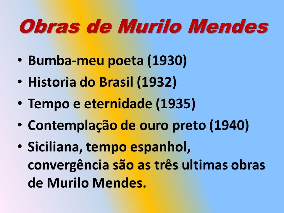 Obras de Murilo Mendes Bumba-meu poeta (1930)