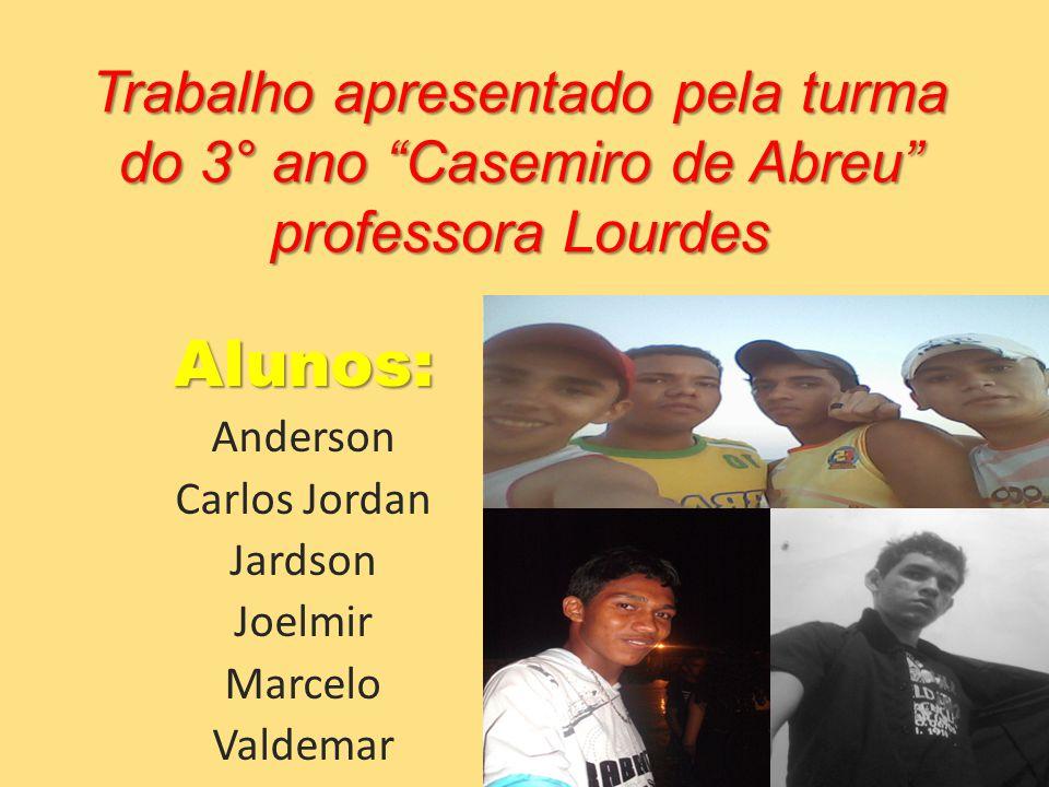Alunos: Anderson Carlos Jordan Jardson Joelmir Marcelo Valdemar