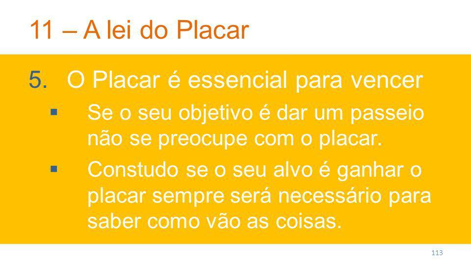 11 – A lei do Placar O Placar é essencial para vencer