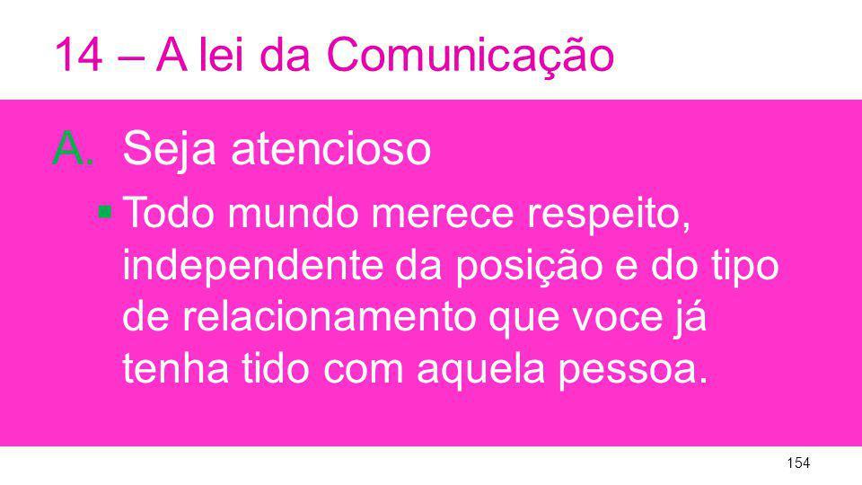 14 – A lei da Comunicação Seja atencioso