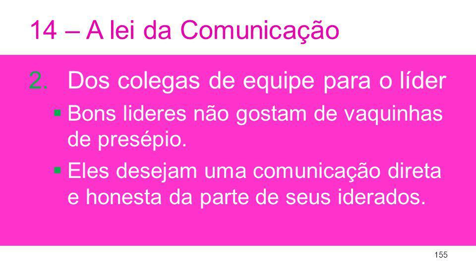 14 – A lei da Comunicação Dos colegas de equipe para o líder
