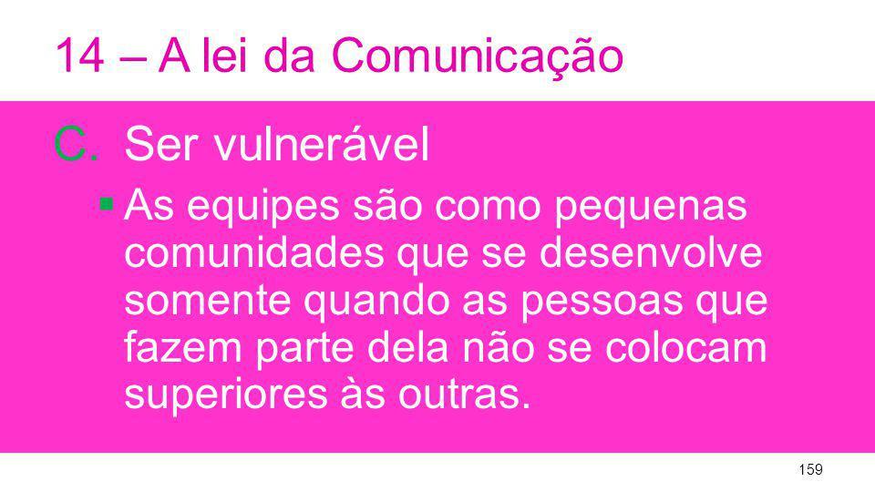 14 – A lei da Comunicação Ser vulnerável