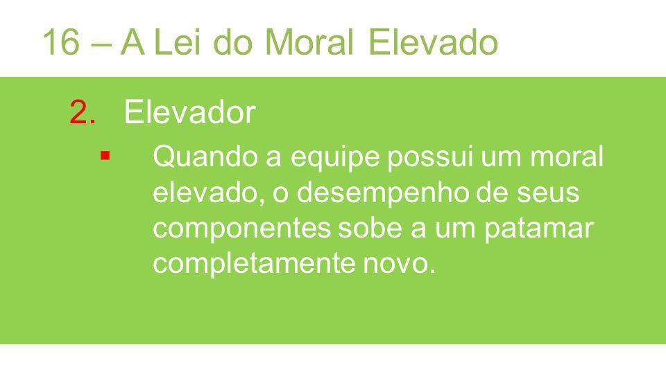 16 – A Lei do Moral Elevado Elevador