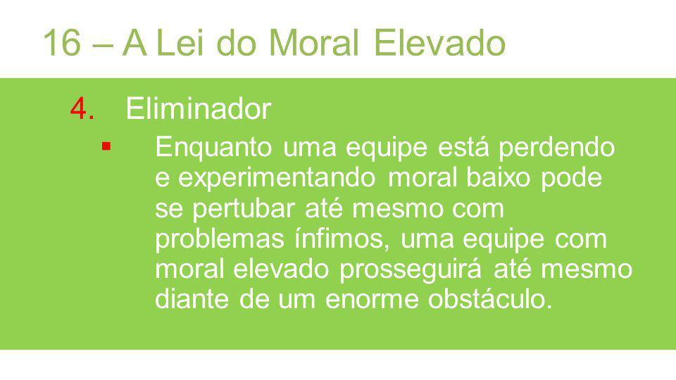 16 – A Lei do Moral Elevado Eliminador
